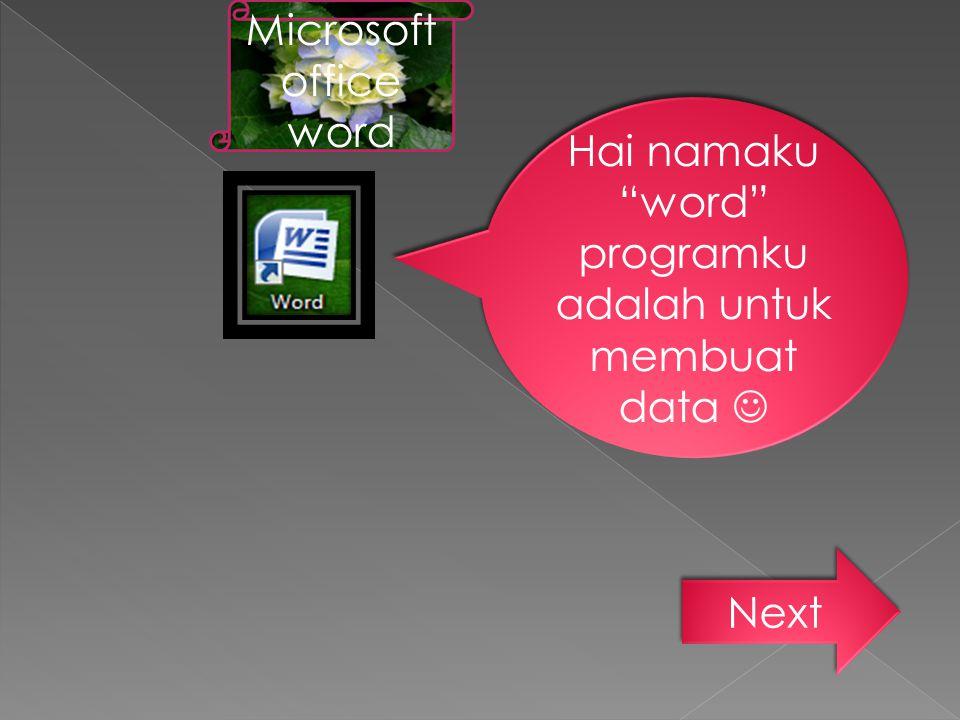 """Hai namaku """"word"""" programku adalah untuk membuat data Microsoft office word Next"""