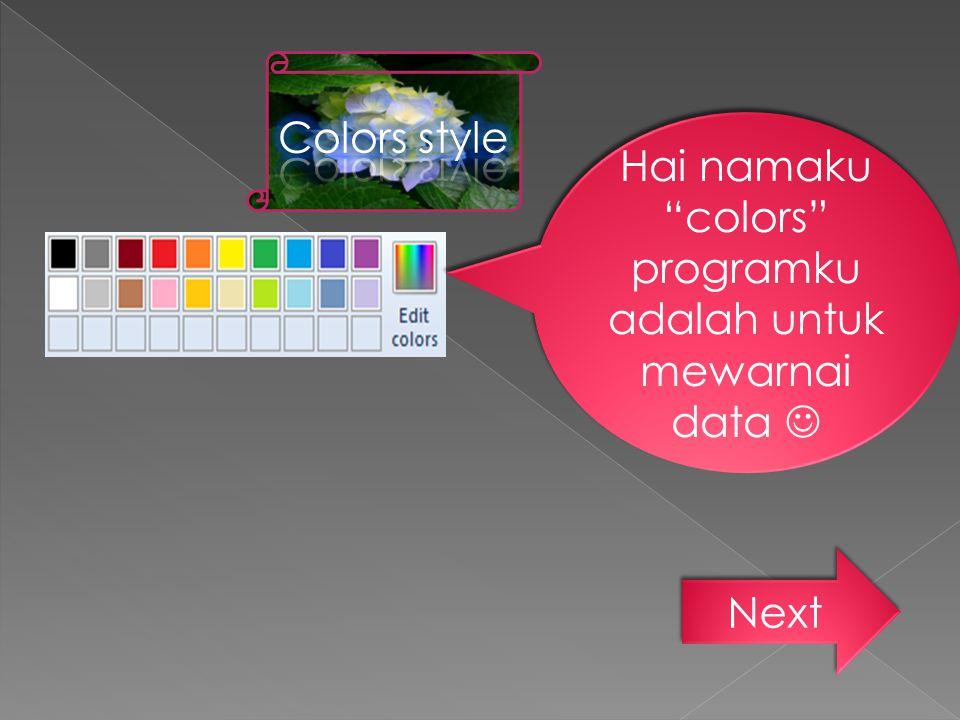 """Hai namaku """"colors"""" programku adalah untuk mewarnai data"""