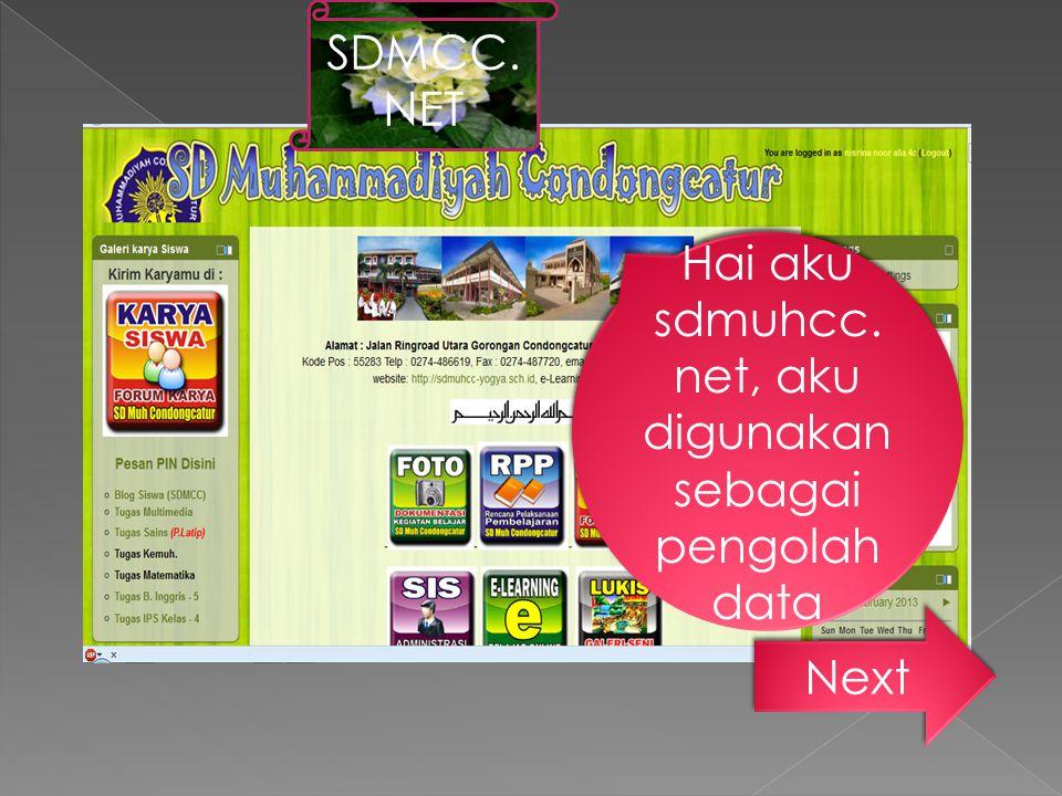 Hai aku sdmuhcc. net, aku digunakan sebagai pengolah data Next SDMCC. NET