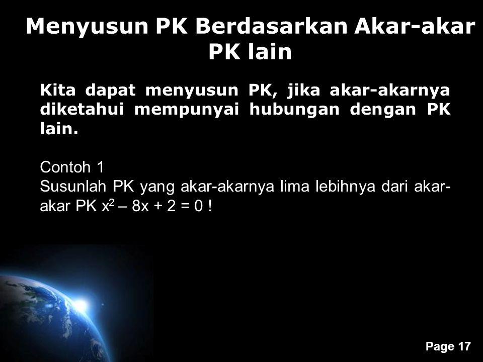 Page 17 Menyusun PK Berdasarkan Akar-akar PK lain Kita dapat menyusun PK, jika akar-akarnya diketahui mempunyai hubungan dengan PK lain.