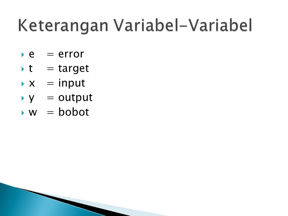  e= error  t= target  x= input  y= output  w= bobot