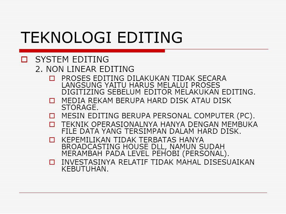 TEKNOLOGI EDITING  SYSTEM EDITING 2.