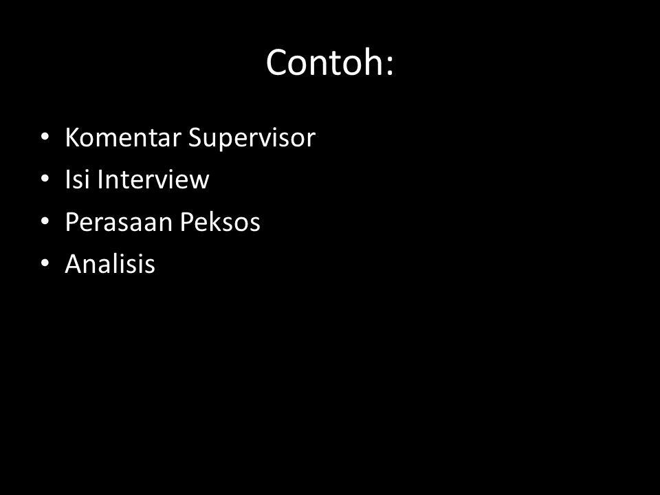 Contoh: Komentar Supervisor Isi Interview Perasaan Peksos Analisis