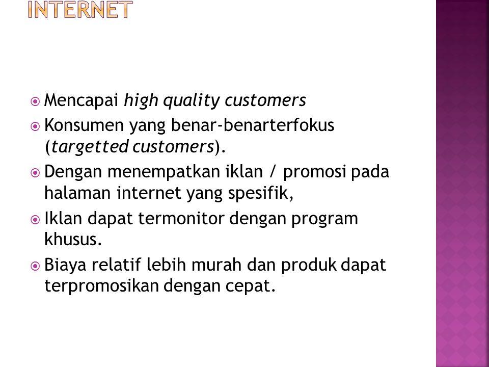  Mencapai high quality customers  Konsumen yang benar-benarterfokus (targetted customers).  Dengan menempatkan iklan / promosi pada halaman interne