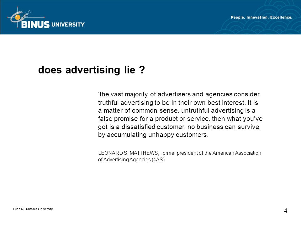 Bina Nusantara University 4 does advertising lie ? 'the vast majority of advertisers and agencies consider truthful advertising to be in their own bes