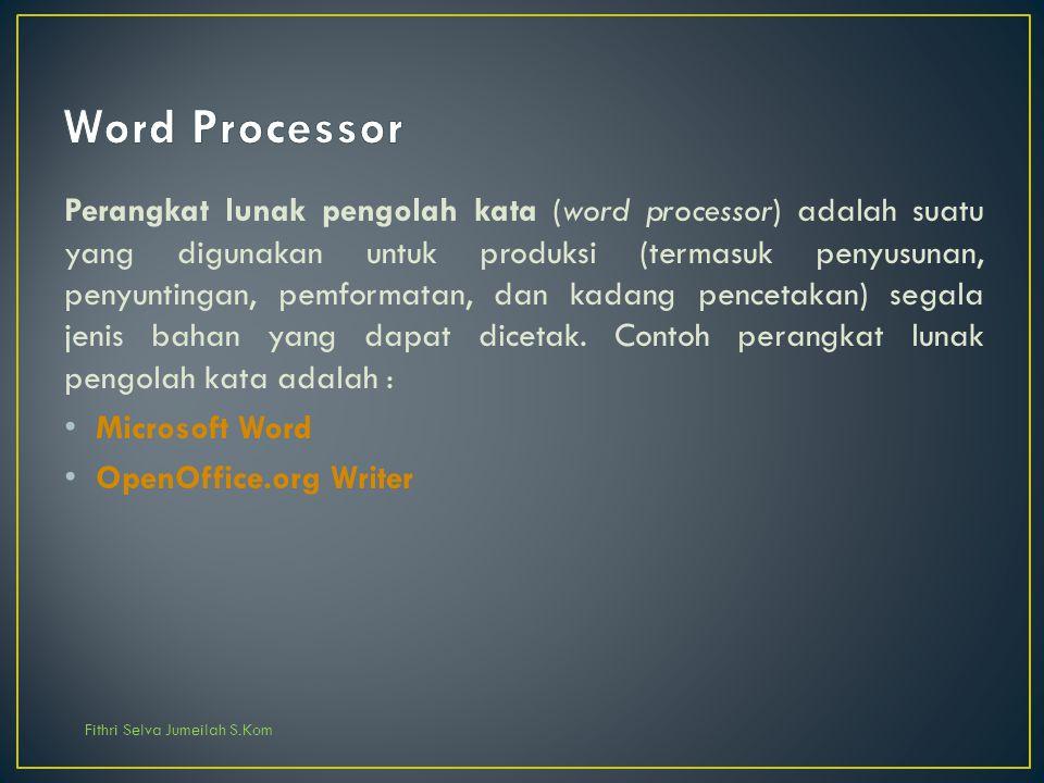 Perangkat lunak pengolah kata (word processor) adalah suatu yang digunakan untuk produksi (termasuk penyusunan, penyuntingan, pemformatan, dan kadang