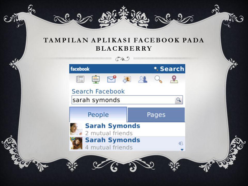 TAMPILAN APLIKASI FACEBOOK PADA BLACKBERRY
