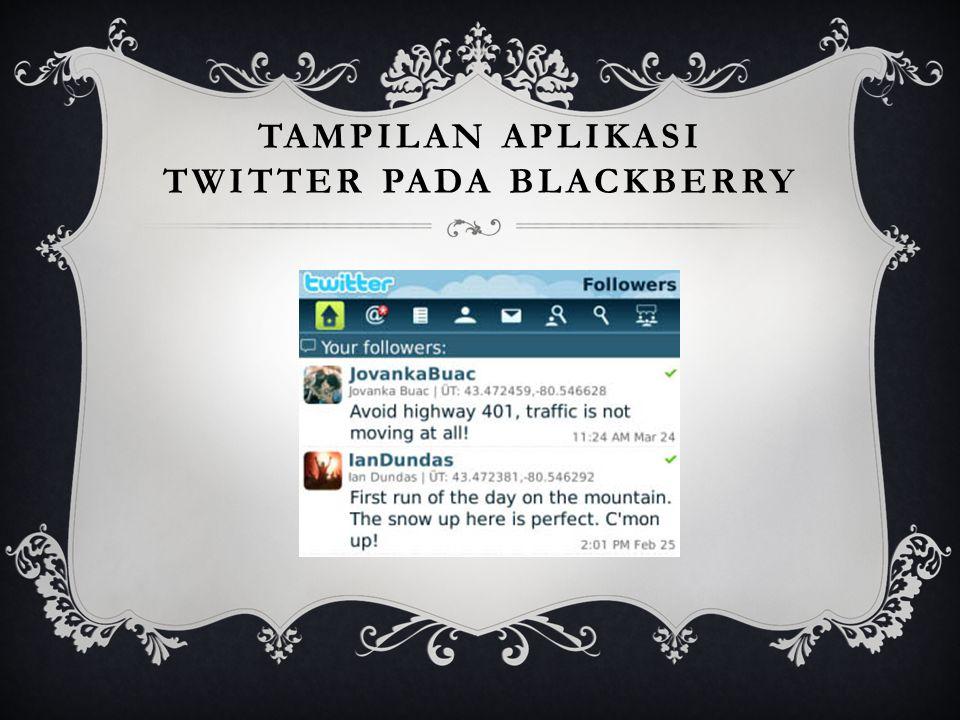 TAMPILAN APLIKASI TWITTER PADA BLACKBERRY