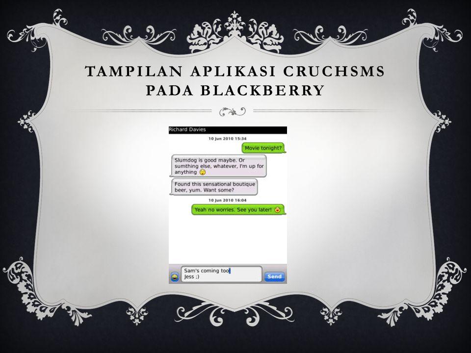 TAMPILAN APLIKASI CRUCHSMS PADA BLACKBERRY