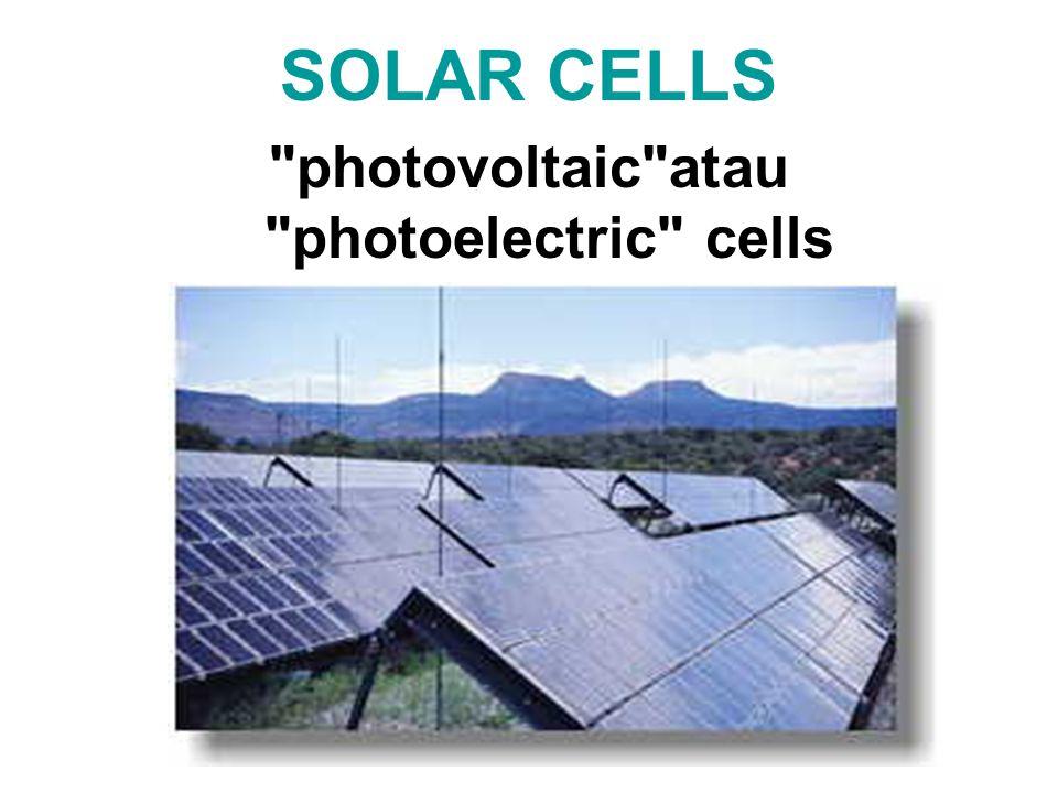 SOLAR CELLS photovoltaic atau photoelectric cells