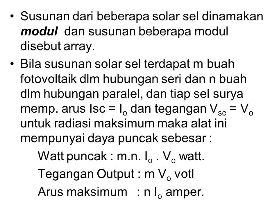 Susunan dari beberapa solar sel dinamakan modul dan susunan beberapa modul disebut array. Bila susunan solar sel terdapat m buah fotovoltaik dlm hubun