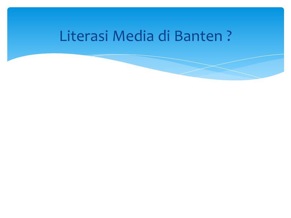 Literasi Media di Banten ?