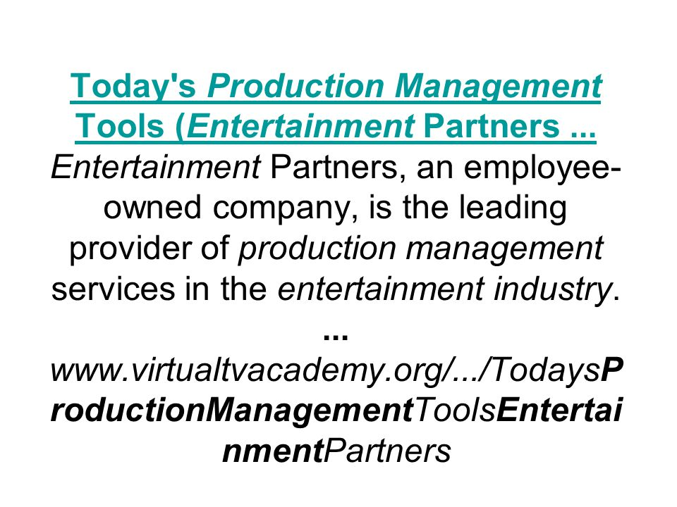 Today's Production Management Tools (Entertainment Partners... Today's Production Management Tools (Entertainment Partners... Entertainment Partners,