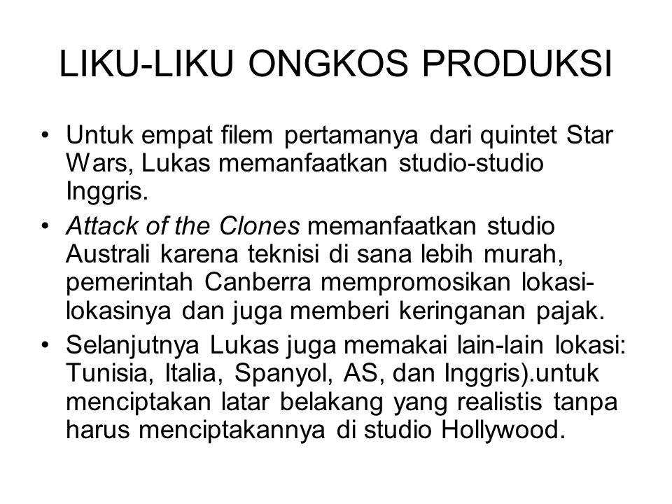 LIKU-LIKU ONGKOS PRODUKSI Untuk empat filem pertamanya dari quintet Star Wars, Lukas memanfaatkan studio-studio Inggris. Attack of the Clones memanfaa