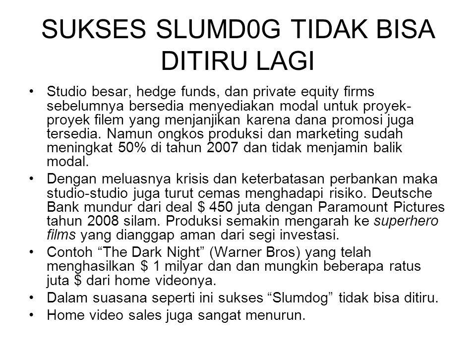 SUKSES SLUMD0G TIDAK BISA DITIRU LAGI Studio besar, hedge funds, dan private equity firms sebelumnya bersedia menyediakan modal untuk proyek- proyek f