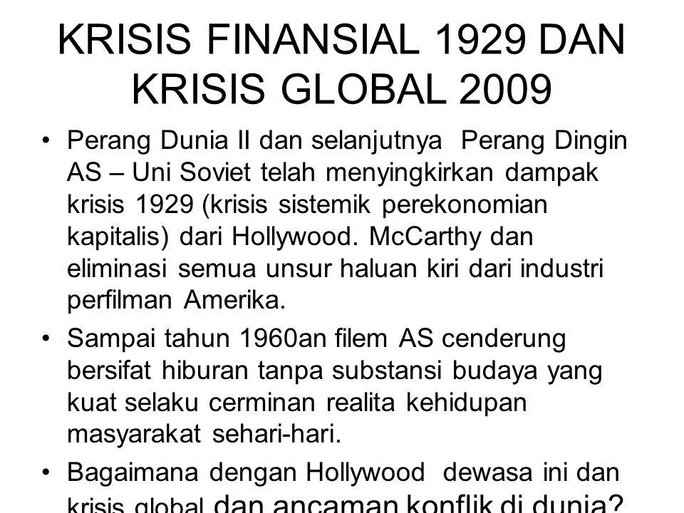 KRISIS FINANSIAL 1929 DAN KRISIS GLOBAL 2009 Perang Dunia II dan selanjutnya Perang Dingin AS – Uni Soviet telah menyingkirkan dampak krisis 1929 (kri