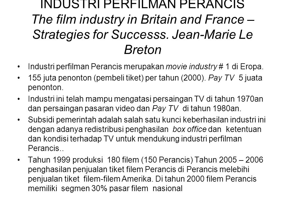 INDUSTRI PERFILMAN PERANCIS The film industry in Britain and France – Strategies for Successs.