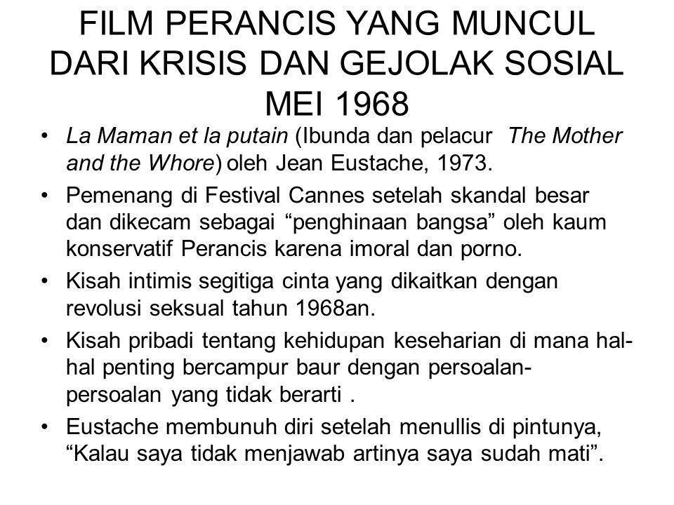 FILM PERANCIS YANG MUNCUL DARI KRISIS DAN GEJOLAK SOSIAL MEI 1968 La Maman et la putain (Ibunda dan pelacur The Mother and the Whore) oleh Jean Eustac
