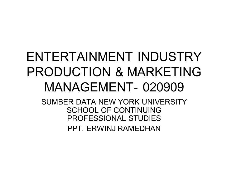 ENTERTAINMENT INDUSTRY PRODUCTION & MARKETING MANAGEMENT- 020909 SUMBER DATA NEW YORK UNIVERSITY SCHOOL OF CONTINUING PROFESSIONAL STUDIES PPT. ERWINJ