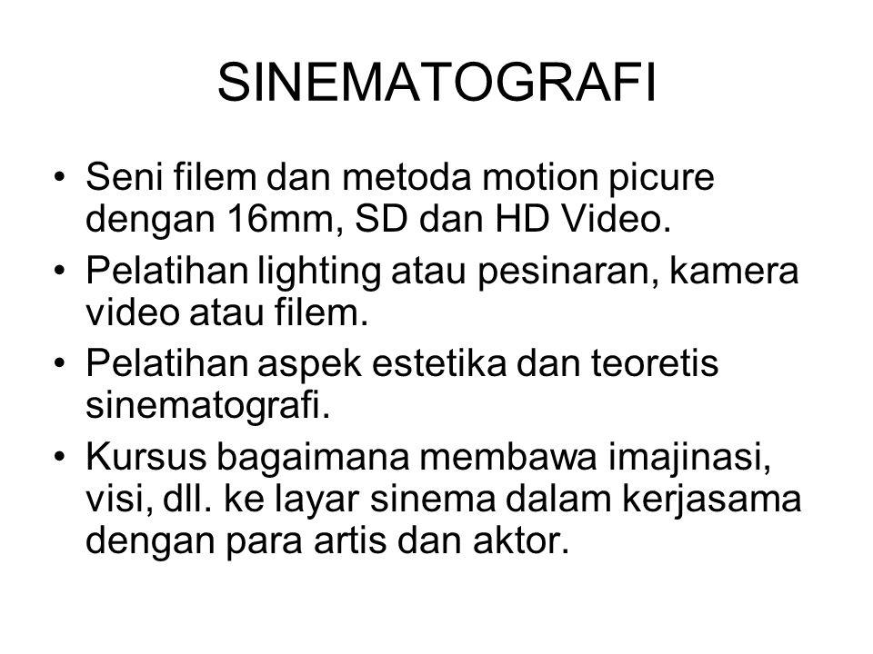SINEMATOGRAFI Seni filem dan metoda motion picure dengan 16mm, SD dan HD Video. Pelatihan lighting atau pesinaran, kamera video atau filem. Pelatihan