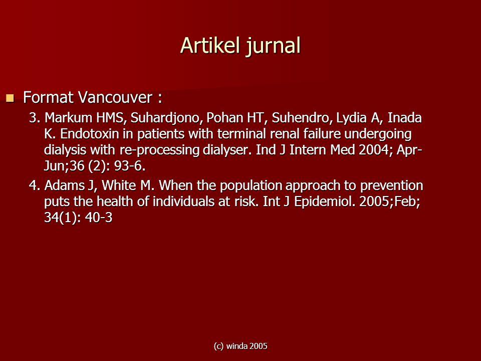 (c) winda 2005 Artikel jurnal Format Vancouver : Format Vancouver : 3. Markum HMS, Suhardjono, Pohan HT, Suhendro, Lydia A, Inada K. Endotoxin in pati