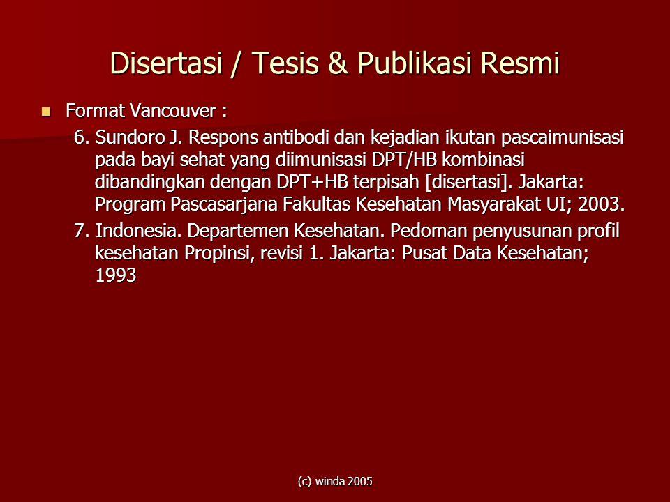 (c) winda 2005 Disertasi / Tesis & Publikasi Resmi Format Vancouver : Format Vancouver : 6. Sundoro J. Respons antibodi dan kejadian ikutan pascaimuni
