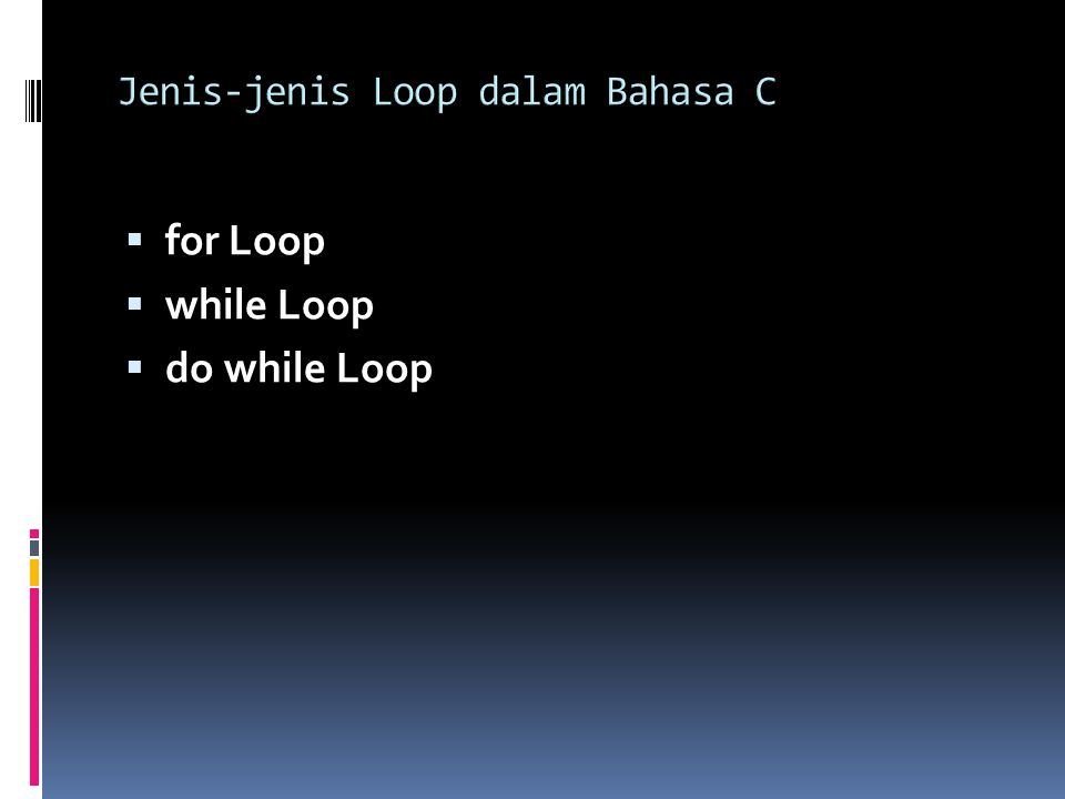  Format for (inisialisasi; kondisi; increment/decrement){ statement; }  Contoh: printf( It is fun!\n ); for (n=0; n<10; n++) { printf( It is fun!\n ); }