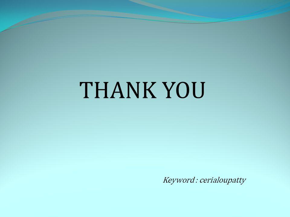 THANK YOU Keyword : cerialoupatty