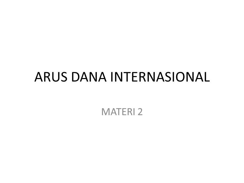 ARUS DANA INTERNASIONAL MATERI 2