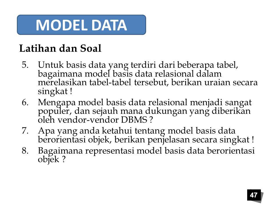 47 5.Untuk basis data yang terdiri dari beberapa tabel, bagaimana model basis data relasional dalam merelasikan tabel-tabel tersebut, berikan uraian s