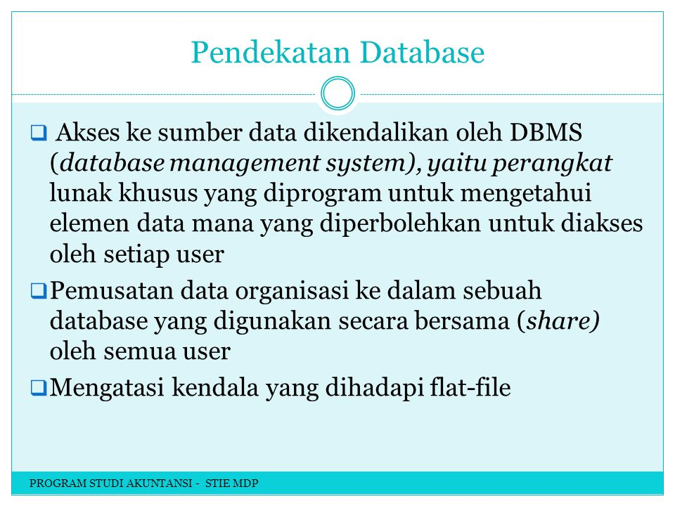 Elemen Database Empat elemen utama database adalah: 1.