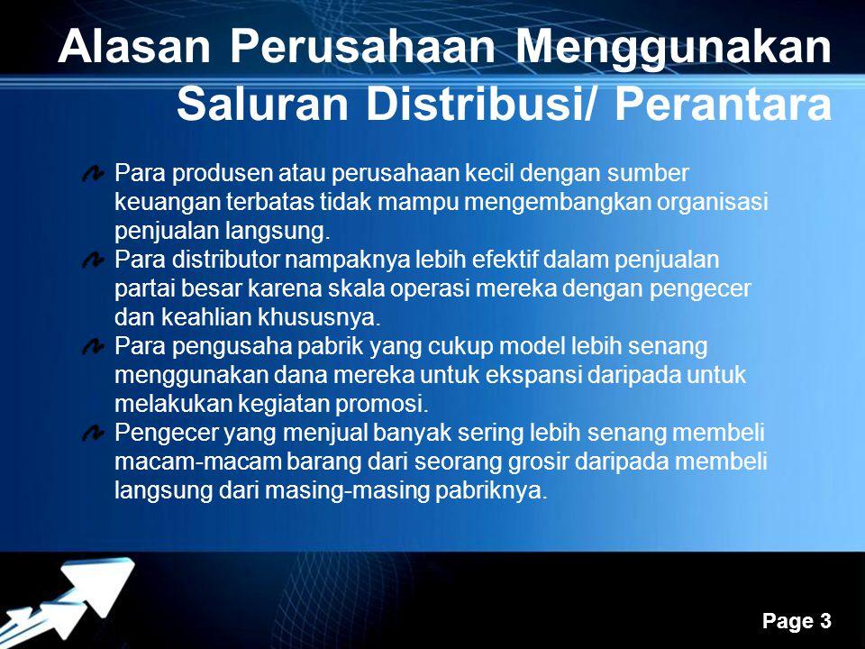 Powerpoint Templates Page 3 Alasan Perusahaan Menggunakan Saluran Distribusi/ Perantara Para produsen atau perusahaan kecil dengan sumber keuangan ter