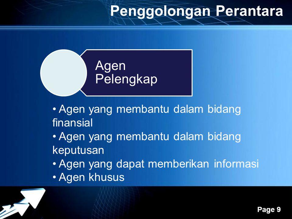 Powerpoint Templates Page 9 Penggolongan Perantara Agen Pelengkap Agen yang membantu dalam bidang finansial Agen yang membantu dalam bidang keputusan