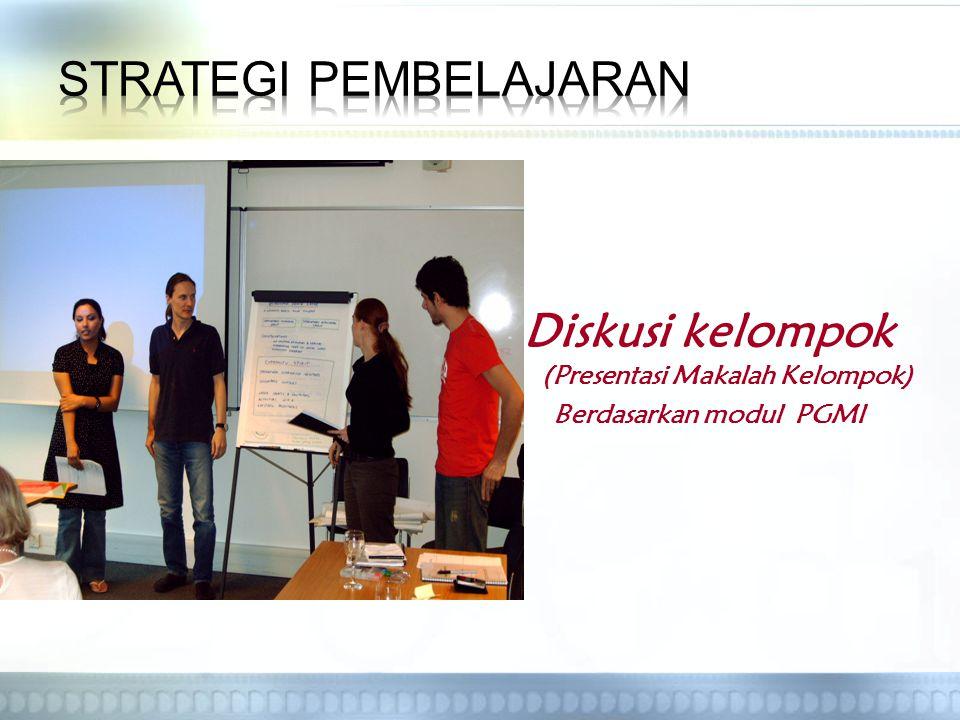 Diskusi kelompok (Presentasi Makalah Kelompok) Berdasarkan modul PGMI