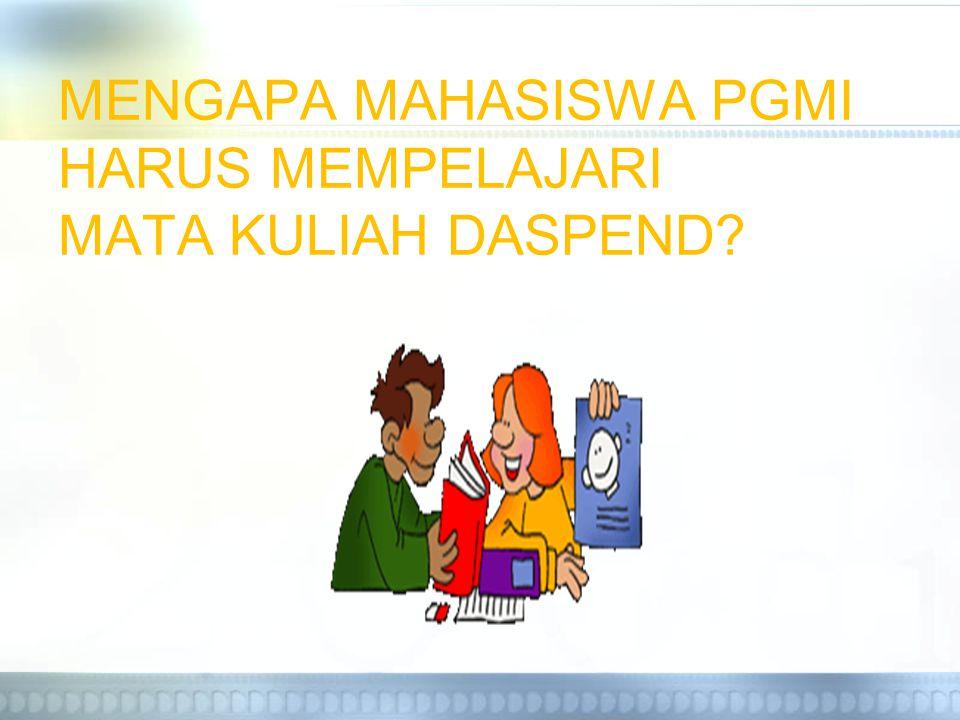 MENGAPA MAHASISWA PGMI HARUS MEMPELAJARI MATA KULIAH DASPEND?