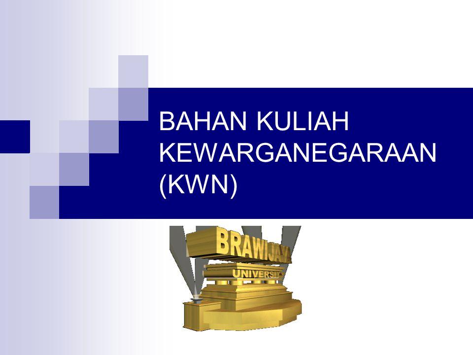 BAHAN KULIAH KEWARGANEGARAAN (KWN)