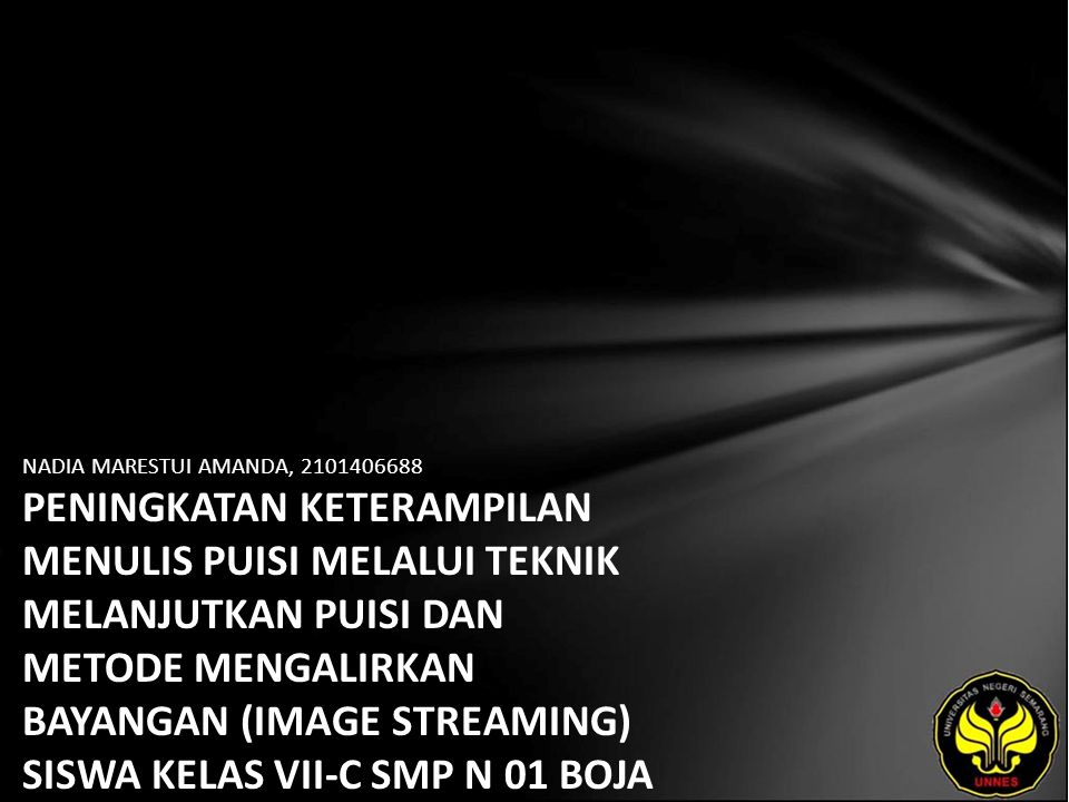 Identitas Mahasiswa - NAMA : NADIA MARESTUI AMANDA - NIM : 2101406688 - PRODI : Pendidikan Bahasa, Sastra Indonesia, dan Daerah (Pendidikan Bahasa dan Sastra Indonesia) - JURUSAN : Bahasa & Sastra Indonesia - FAKULTAS : Bahasa dan Seni - EMAIL : nadea_lupranz pada domain yahoo.co.id - PEMBIMBING 1 : Prof.Dr.Agus Nuryatin,M.Hum.