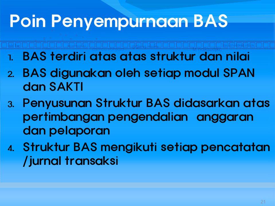 Poin Penyempurnaan BAS 1.BAS terdiri atas atas struktur dan nilai 2.