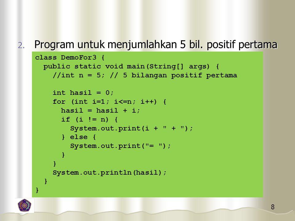 9 3.Program untuk menentukan apakah sebuah integer termasuk prima atau tidak.
