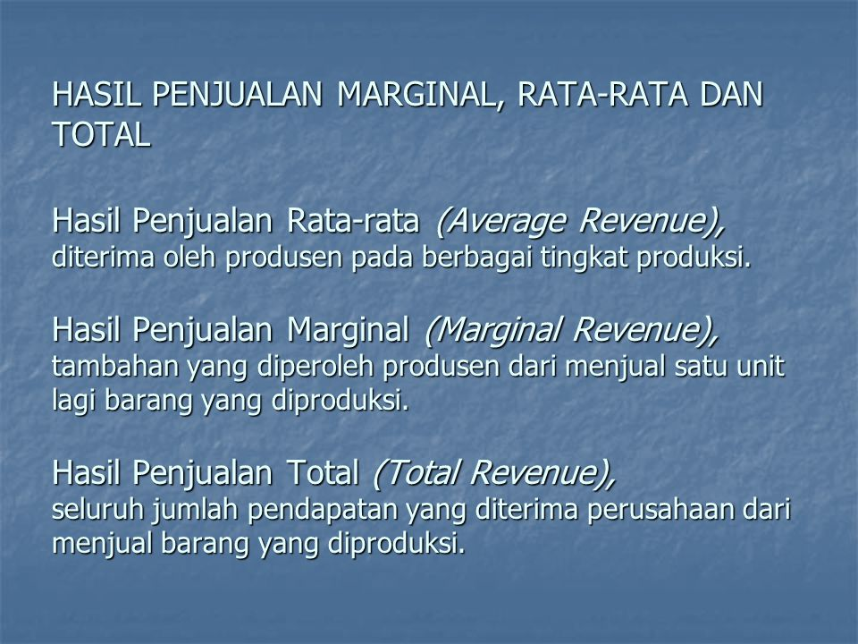 HASIL PENJUALAN RATA-RATA, MARGINAL DAN TOTAL P d 1 = AR 1 = MR 1 3000 0 Q P 0 Q (i) Kurva Permintaan (ii) Kurva Hasil Penjualan 6000 d 0 = AR 0 = MR 0 TR 1 TR 0 A1A1 A0A0 10