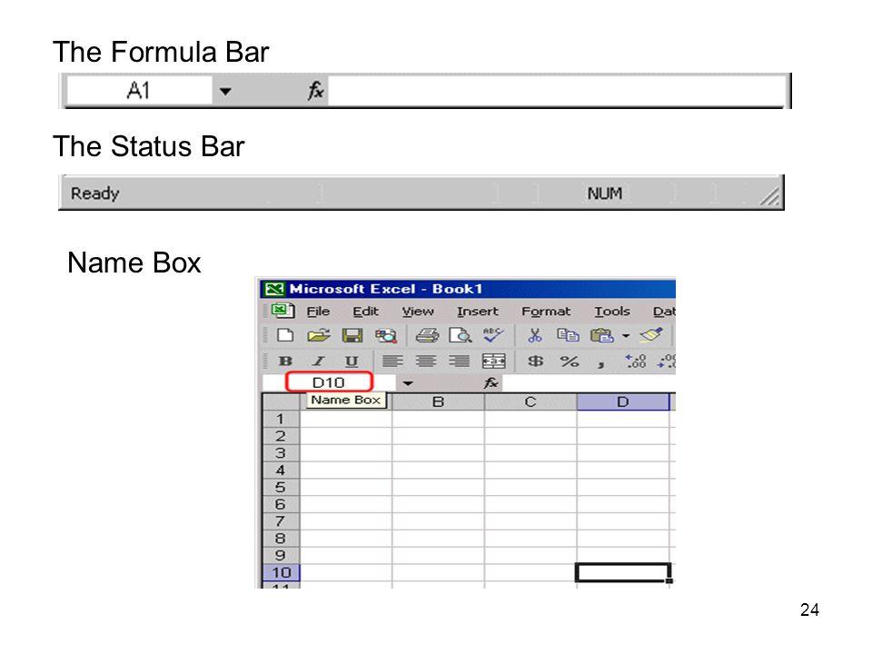 24 The Formula Bar The Status Bar Name Box