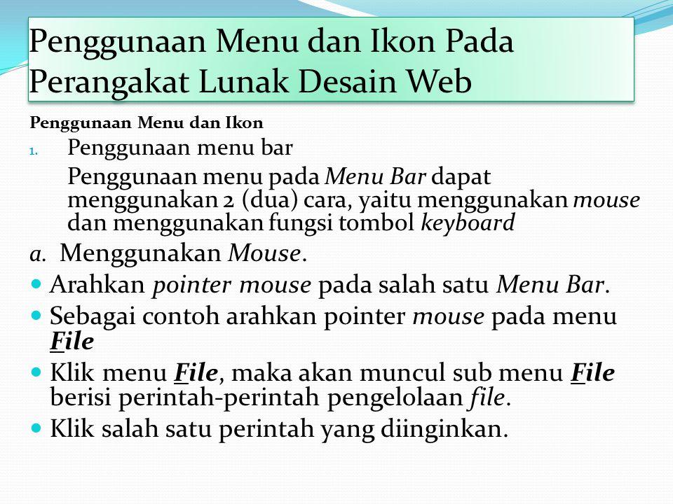 Penggunaan Menu dan Ikon Pada Perangakat Lunak Desain Web Penggunaan Menu dan Ikon 1.