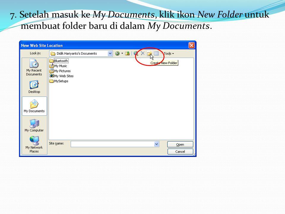7. Setelah masuk ke My Documents, klik ikon New Folder untuk membuat folder baru di dalam My Documents.