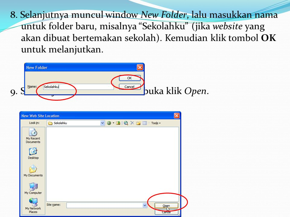 "8. Selanjutnya muncul window New Folder, lalu masukkan nama untuk folder baru, misalnya ""Sekolahku"" (jika website yang akan dibuat bertemakan sekolah)"