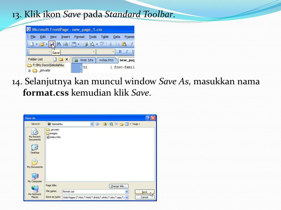 13.Klik ikon Save pada Standard Toolbar. 14.