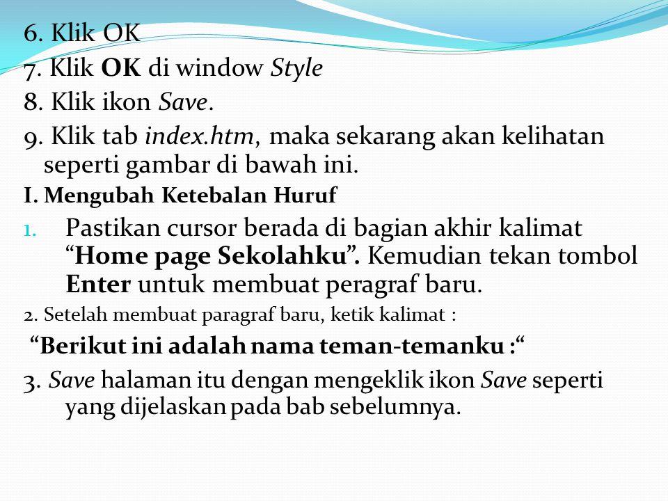 6.Klik OK 7. Klik OK di window Style 8. Klik ikon Save.