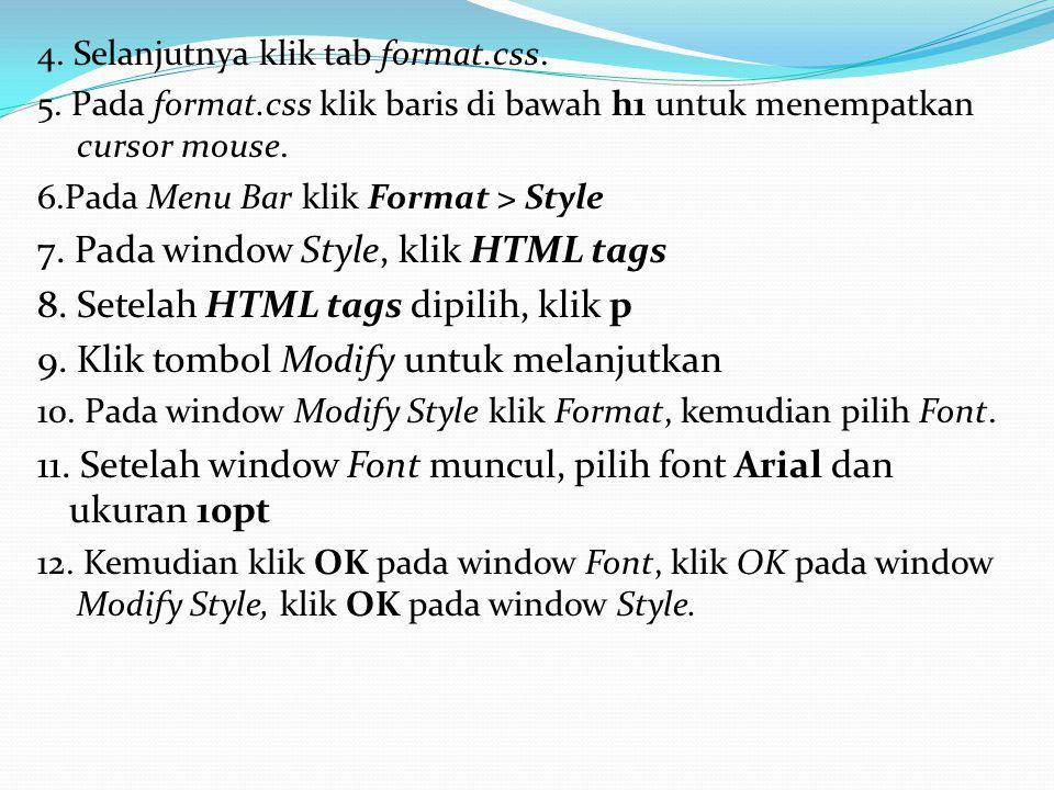 4.Selanjutnya klik tab format.css. 5.