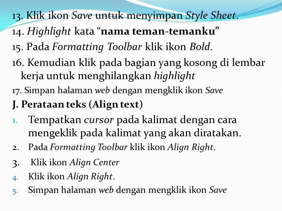 13.Klik ikon Save untuk menyimpan Style Sheet. 14.