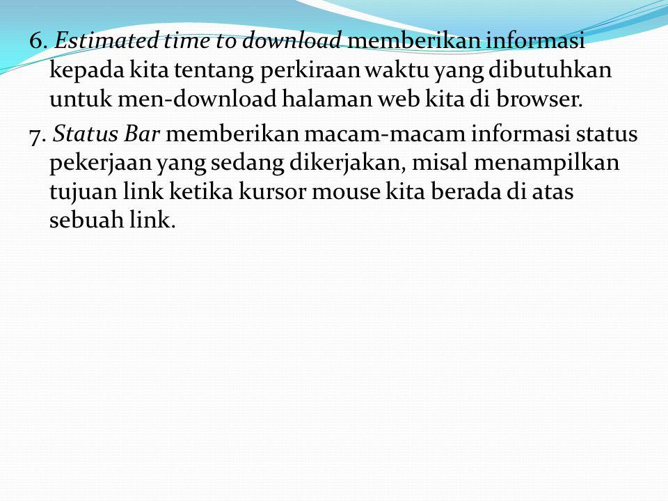 6. Estimated time to download memberikan informasi kepada kita tentang perkiraan waktu yang dibutuhkan untuk men-download halaman web kita di browser.