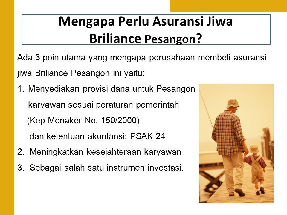 Mengapa Perlu Asuransi Jiwa Briliance Pesangon ? Ada 3 poin utama yang mengapa perusahaan membeli asuransi jiwa Briliance Pesangon ini yaitu: 1.Menyed